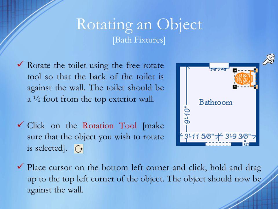 Rotating an Object [Bath Fixtures]